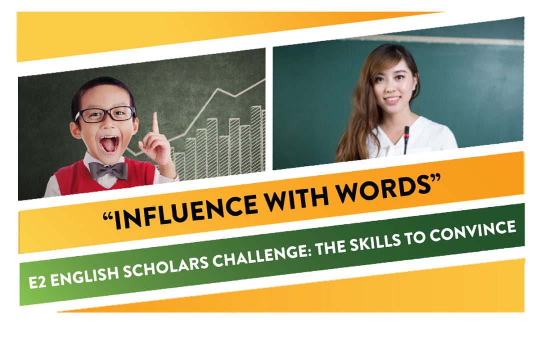 E2 ENGLISH SCHOLARS CHALLENGE: THE SKILLS TO CONVINCE